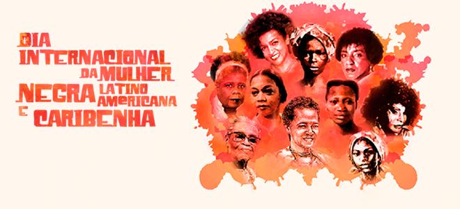 25 de Julho, você sabia que é o Dia da Mulher Negra?